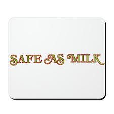 Safe As Milk Mousepad