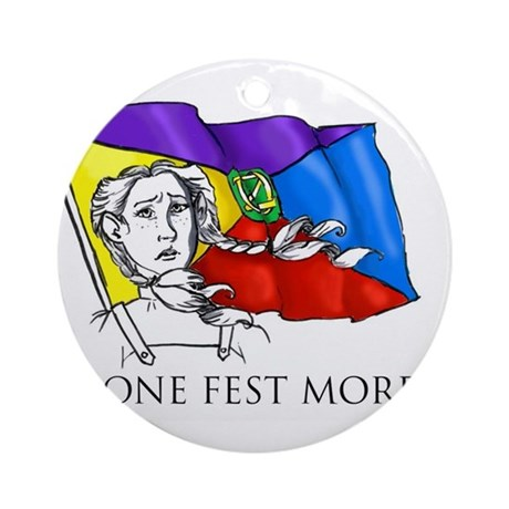 One Fest More Ornament (Round)
