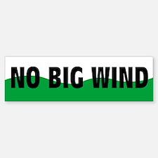 No Big Wind Bumper Bumper Bumper Sticker