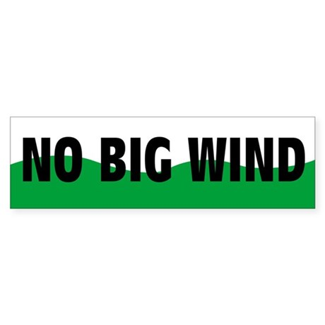 No Big Wind Bumper Sticker
