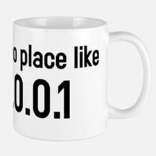 There's no place like 127.0.0.1 Mugs