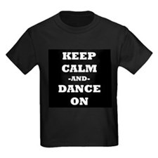 Keep Calm And Dance On (Black) T-Shirt