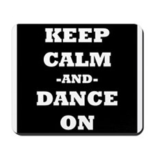 Keep Calm And Dance On (Black) Mousepad