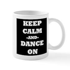 Keep Calm And Dance On (Black) Mug