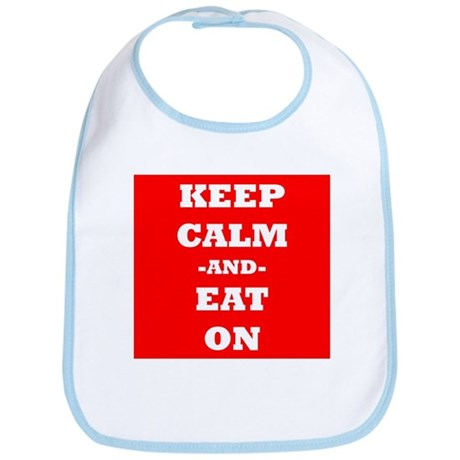 Keep Calm And Eat On (Red) Bib