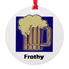 frothy.jpg Ornament