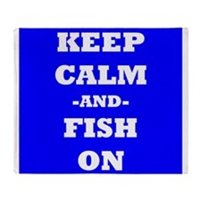 Keep Calm And Fish On (Blue) Throw Blanket