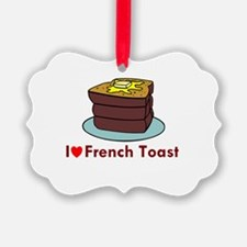i love french toast.png Ornament