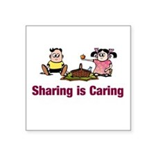 """sharing is caring.png Square Sticker 3"""" x 3"""""""