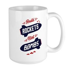 Build Rockets Not Bombs Mug