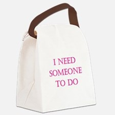 i need someone to do.png Canvas Lunch Bag