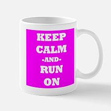 Keep Calm And Run On (Pink) Mug