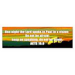 Acts 18:9 Bumper Sticker