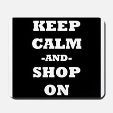 Keep Calm And Shop On (Black) Mousepad