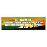 Acts 18:10 Bumper Sticker