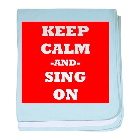 Keep Calm And Sing On (Red) baby blanket