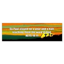 Acts 18:11 Bumper Bumper Sticker