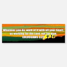 Colossians 3:23 Bumper Bumper Bumper Sticker