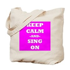 Keep Calm And Sing On (Pink) Tote Bag