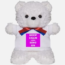 Keep Calm And Sing On (Pink) Teddy Bear