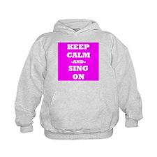 Keep Calm And Sing On (Pink) Hoodie