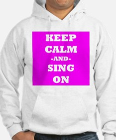 Keep Calm And Sing On (Pink) Hoodie