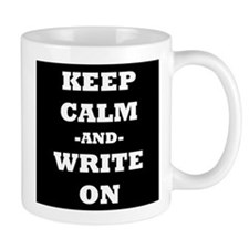 Keep Calm And Write On (Black) Mug