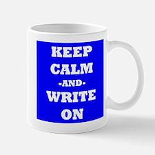 Keep Calm And Write On (Blue) Mug