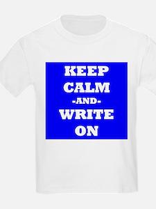 Keep Calm And Write On (Blue) T-Shirt