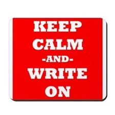 Keep Calm And Write On (Red) Mousepad
