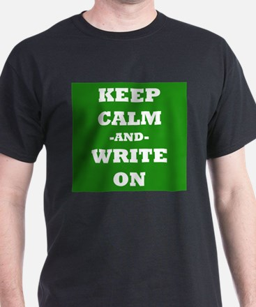 Keep Calm And Write On (Green) T-Shirt