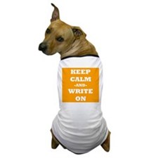 Keep Calm And Write On (Orange) Dog T-Shirt