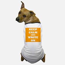 Keep Calm And Write On (Orange) Dog T-Shirt
