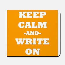 Keep Calm And Write On (Orange) Mousepad