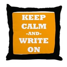 Keep Calm And Write On (Orange) Throw Pillow