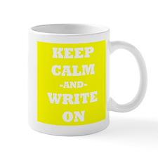 Keep Calm And Write On (Yellow) Mug