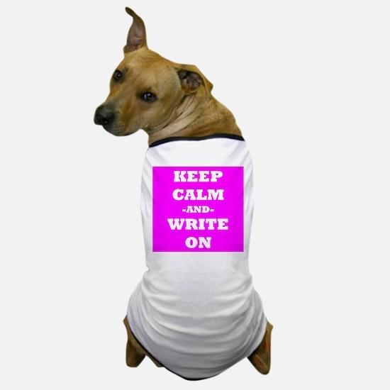 Keep Calm And Write On (Pink) Dog T-Shirt