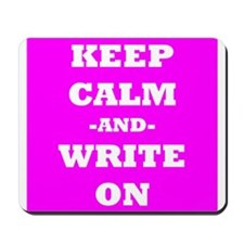 Keep Calm And Write On (Pink) Mousepad