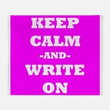 Keep Calm And Write On (Pink) Throw Blanket