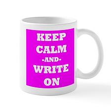 Keep Calm And Write On (Pink) Mug