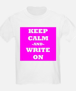 Keep Calm And Write On (Pink) T-Shirt