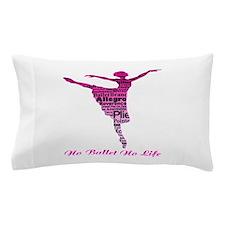 No Ballet No Life 2 Pillow Case