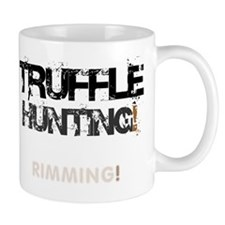 TRUFFLE HUNTING - RIMMING! V Small Mug
