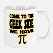 Come to the geek side we have pi Small Mug