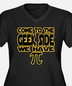 Come to the geek side we have pi Plus Size T-Shirt