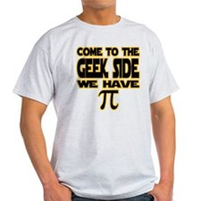 Come to the geek side we have pi T-Shirt
