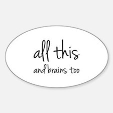All This And Brains Too Decal