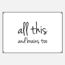 All This And Brains Too Banner