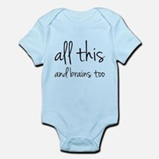 All This And Brains Too Onesie