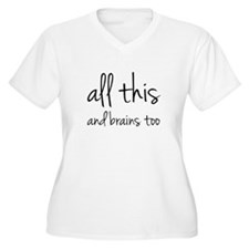 All This And Brains Too T-Shirt